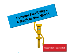 Pension flexibility – a magical new world