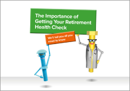 The importance of getting your retirement health check